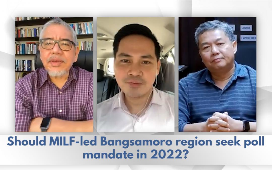 Ep. 12: Should MILF-led Bangsamoro region seek poll mandate in 2022?