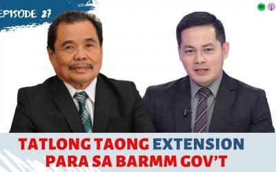 Ep 27: 3-year extension for Bangsamoro Gov't